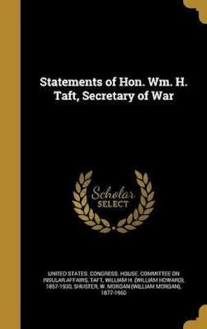 Bog, hardback Statements of Hon. Wm. H. Taft, Secretary of War