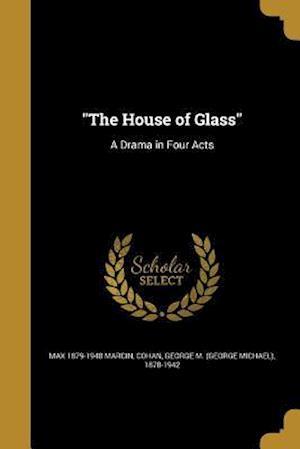 Bog, paperback The House of Glass af Max 1879-1948 Marcin