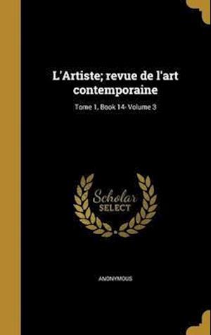 Bog, hardback L'Artiste; Revue de L'Art Contemporaine; Tome 1, Book 14- Volume 3