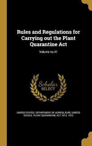 Bog, hardback Rules and Regulations for Carrying Out the Plant Quarantine ACT; Volume No.41
