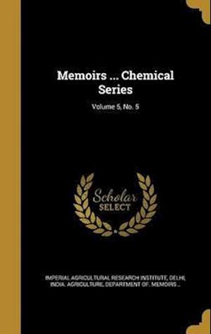 Bog, hardback Memoirs ... Chemical Series; Volume 5, No. 5