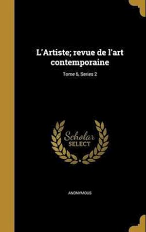 Bog, hardback L'Artiste; Revue de L'Art Contemporaine; Tome 6, Series 2