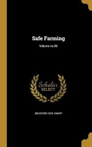 Safe Farming; Volume No.56 af Bradford 1870- Knapp