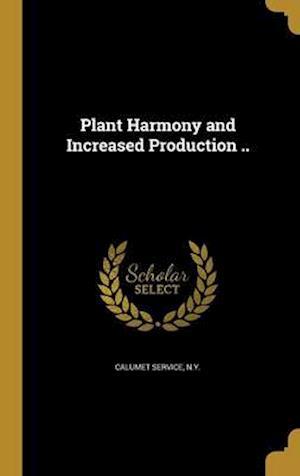 Bog, hardback Plant Harmony and Increased Production ..