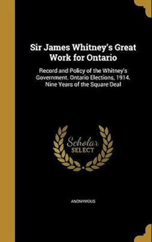 Bog, hardback Sir James Whitney's Great Work for Ontario