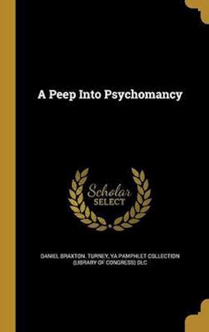 Bog, hardback A Peep Into Psychomancy af Daniel Braxton Turney