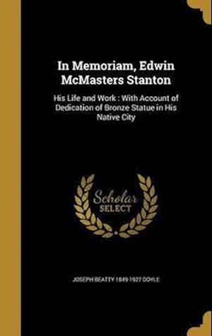 Bog, hardback In Memoriam, Edwin McMasters Stanton af Joseph Beatty 1849-1927 Doyle