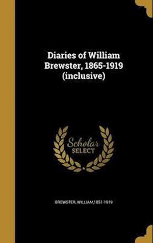 Bog, hardback Diaries of William Brewster, 1865-1919 (Inclusive)