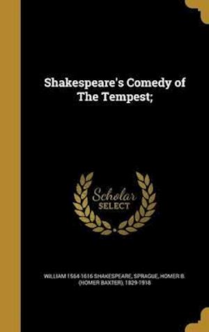 Bog, hardback Shakespeare's Comedy of the Tempest; af William 1564-1616 Shakespeare