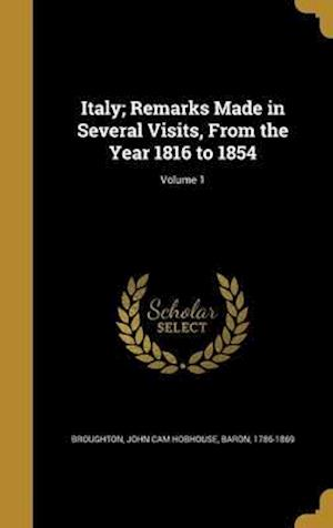 Bog, hardback Italy; Remarks Made in Several Visits, from the Year 1816 to 1854; Volume 1