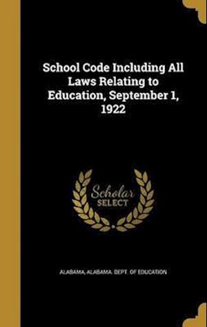 Bog, hardback School Code Including All Laws Relating to Education, September 1, 1922