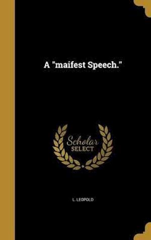 Bog, hardback A Maifest Speech. af L. Leopold