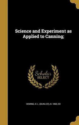 Bog, hardback Science and Experiment as Applied to Canning;