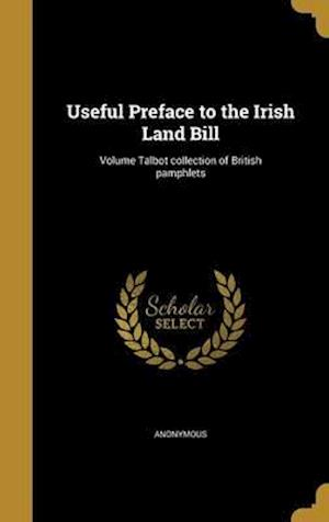 Bog, hardback Useful Preface to the Irish Land Bill; Volume Talbot Collection of British Pamphlets