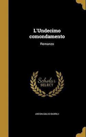 Bog, hardback L'Undecimo Comondamento af Anton Giulio Barrili