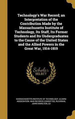 Bog, hardback Technology's War Record; An Interpretation of the Contribution Made by the Massachusetts Institute of Technology, Its Staff, Its Former Students and I