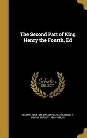 Bog, hardback The Second Part of King Henry the Fourth, Ed af William 1564-1616 Shakespeare