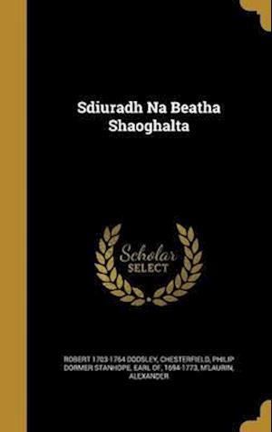 Bog, hardback Sdiuradh Na Beatha Shaoghalta af Robert 1703-1764 Dodsley