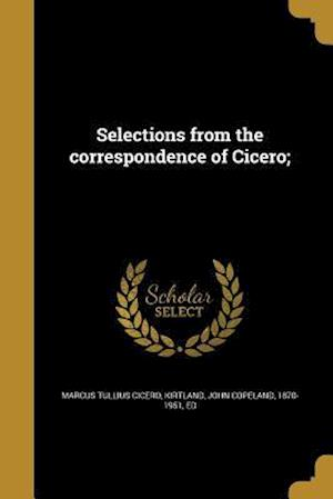 Bog, paperback Selections from the Correspondence of Cicero; af Marcus Tullius Cicero