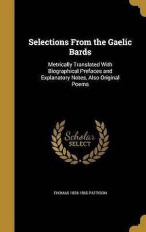Bog, hardback Selections from the Gaelic Bards af Thomas 1828-1865 Pattison
