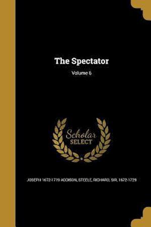 Bog, paperback The Spectator; Volume 6 af Joseph 1672-1719 Addison