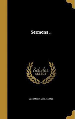 Bog, hardback Sermons .. af Alexander Mcclelland