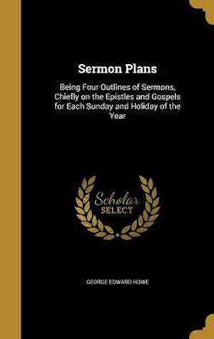 Bog, hardback Sermon Plans af George Edward Howe