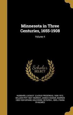 Bog, hardback Minnesota in Three Centuries, 1655-1908; Volume 4 af William Pitt 1827- Murray, James H. Baker