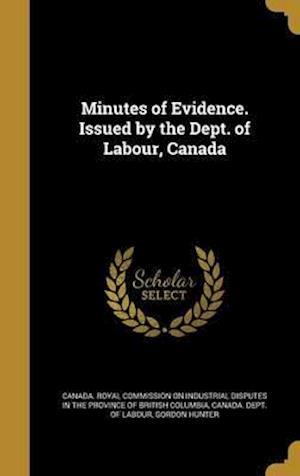 Bog, hardback Minutes of Evidence. Issued by the Dept. of Labour, Canada af Gordon Hunter