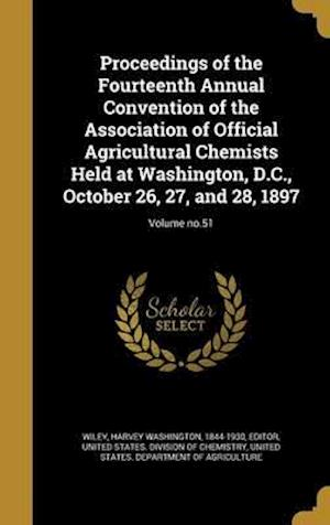 Bog, hardback Proceedings of the Fourteenth Annual Convention of the Association of Official Agricultural Chemists Held at Washington, D.C., October 26, 27, and 28,