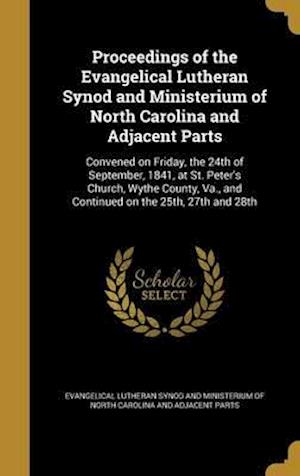 Bog, hardback Proceedings of the Evangelical Lutheran Synod and Ministerium of North Carolina and Adjacent Parts