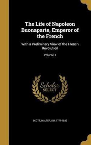 Bog, hardback The Life of Napoleon Buonaparte, Emperor of the French