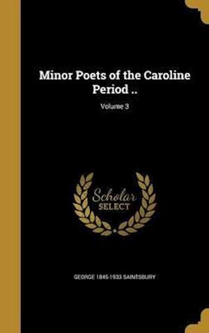 Bog, hardback Minor Poets of the Caroline Period ..; Volume 3 af George 1845-1933 Saintsbury
