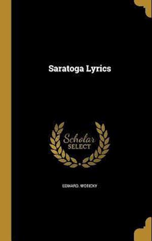 Bog, hardback Saratoga Lyrics af Edward Woticky