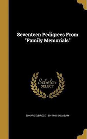 Bog, hardback Seventeen Pedigrees from Family Memorials af Edward Elbridge 1814-1901 Salisbury