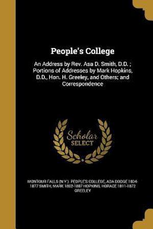 Bog, paperback People's College af Mark 1802-1887 Hopkins, Ada Dodge 1804-1877 Smith