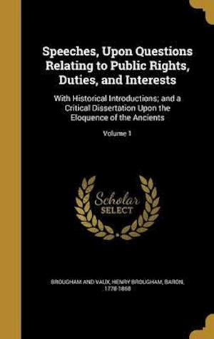 Bog, hardback Speeches, Upon Questions Relating to Public Rights, Duties, and Interests