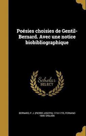 Bog, hardback Poesies Choisies de Gentil-Bernard. Avec Une Notice Biobibliographique af Fernand 1845- Drujon