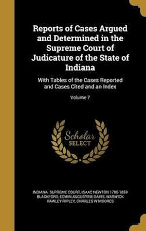 Bog, hardback Reports of Cases Argued and Determined in the Supreme Court of Judicature of the State of Indiana af Edwin Augustine Davis, Isaac Newton 1786-1859 Blackford