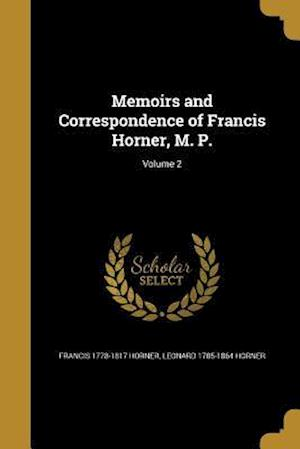 Memoirs and Correspondence of Francis Horner, M. P.; Volume 2 af Francis 1778-1817 Horner, Leonard 1785-1864 Horner