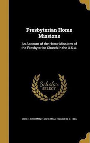 Bog, hardback Presbyterian Home Missions