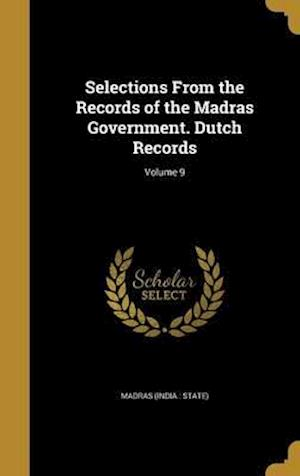 Bog, hardback Selections from the Records of the Madras Government. Dutch Records; Volume 9