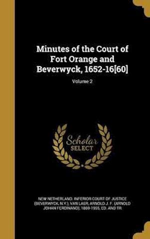 Bog, hardback Minutes of the Court of Fort Orange and Beverwyck, 1652-16[60]; Volume 2