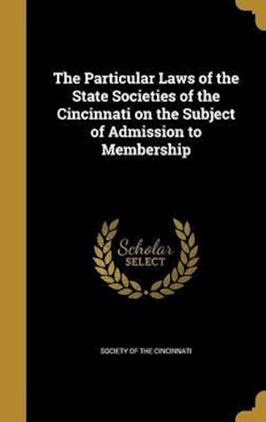 Bog, hardback The Particular Laws of the State Societies of the Cincinnati on the Subject of Admission to Membership