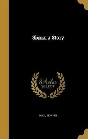 Bog, hardback Signa; A Story