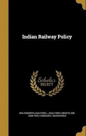 Bog, hardback Indian Railway Policy af Faredun K. Dadachanji