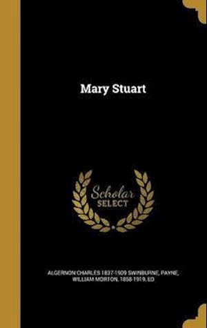 Bog, hardback Mary Stuart af Algernon Charles 1837-1909 Swinburne