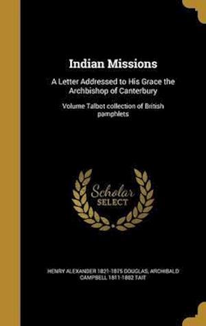 Indian Missions af Archibald Campbell 1811-1882 Tait, Henry Alexander 1821-1875 Douglas