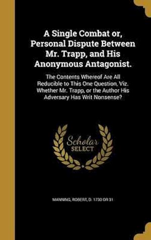 Bog, hardback A   Single Combat Or, Personal Dispute Between Mr. Trapp, and His Anonymous Antagonist.