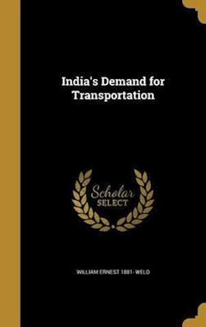 Bog, hardback India's Demand for Transportation af William Ernest 1881- Weld